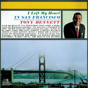 (I Left My Heart) In San Francisco - Tony Bennett - Tony Bennett
