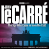 John le Carré - The Spy Who Came in from the Cold (Dramatised) (Unabridged) artwork