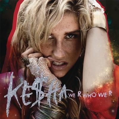 We R Who We R - EP - Kesha