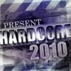 Present Hardcore 2010 !