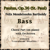 Felix Mendelssohn: Paulus (St Paul) Op. 36 Chorus's - (Bass Line Choral Part -piano and Orchestra)