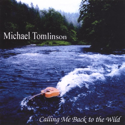 Calling Me Back to the Wild - Michael Tomlinson