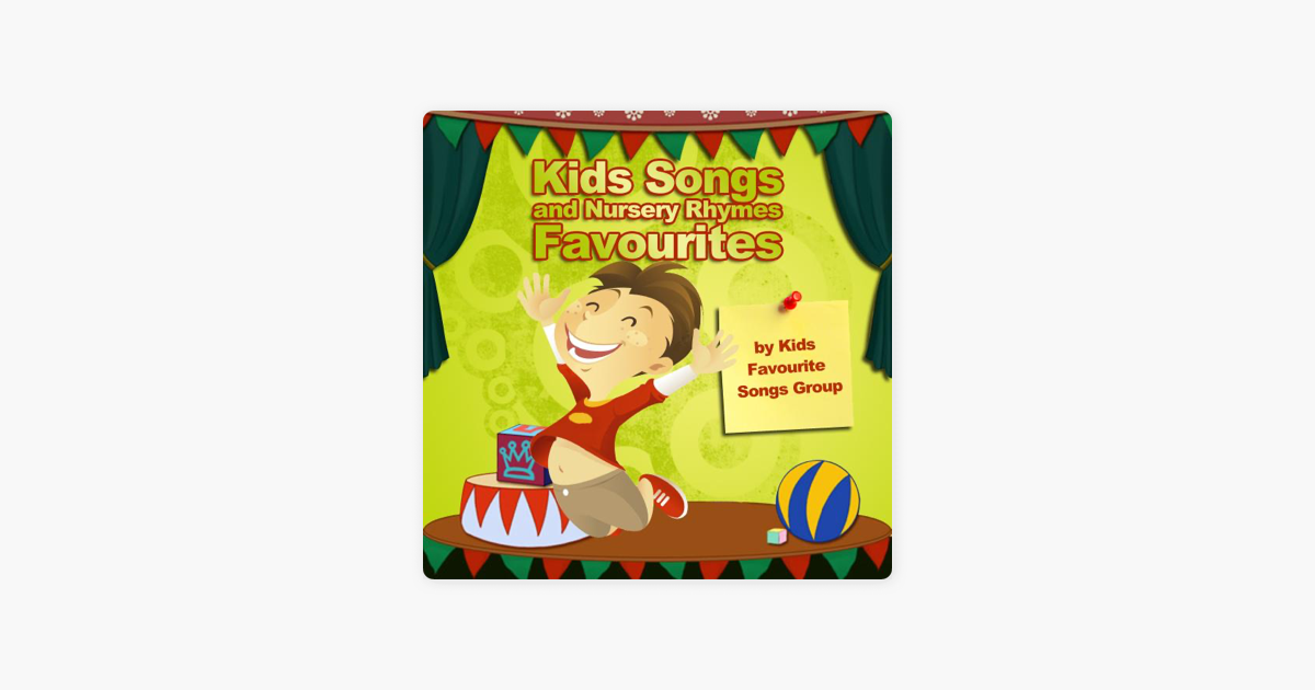 Kids Songs And Nursery Rhymes Favourites By Favourite Group On ITunes