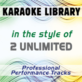 In the Style of 2 Unlimited (Karaoke - Professional Performance Tracks)