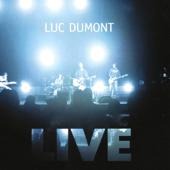 Luc Dumont : Live