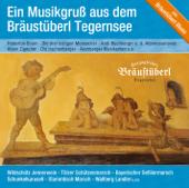 Ein Musikgruß Aus Dem Bräustüberl Tegernsee