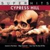 Cypress Hill: Super Hits