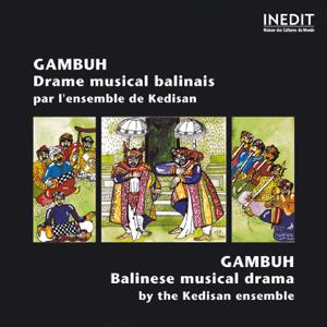 Ensemble Gambuh de Kedisan - Gambuh - Drame Musical Balinais