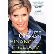 Financial Freedom: Creating True Wealth Now (Unabridged)