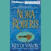 Nora Roberts - Key of Valor: Key Trilogy, Book 3 (Unabridged)  artwork