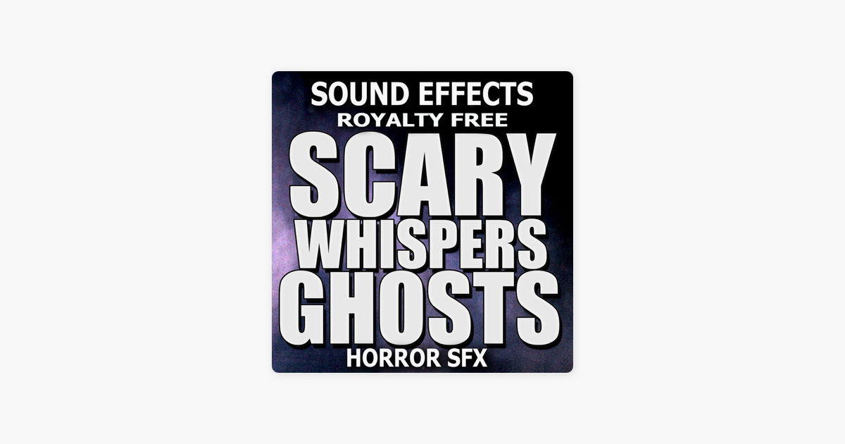 ‎Scary Whispers, Ghosts, Horror Sound Effects by Sound Effects Royalty Free