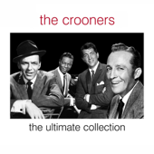 The Crooners - The Ultimate Collection