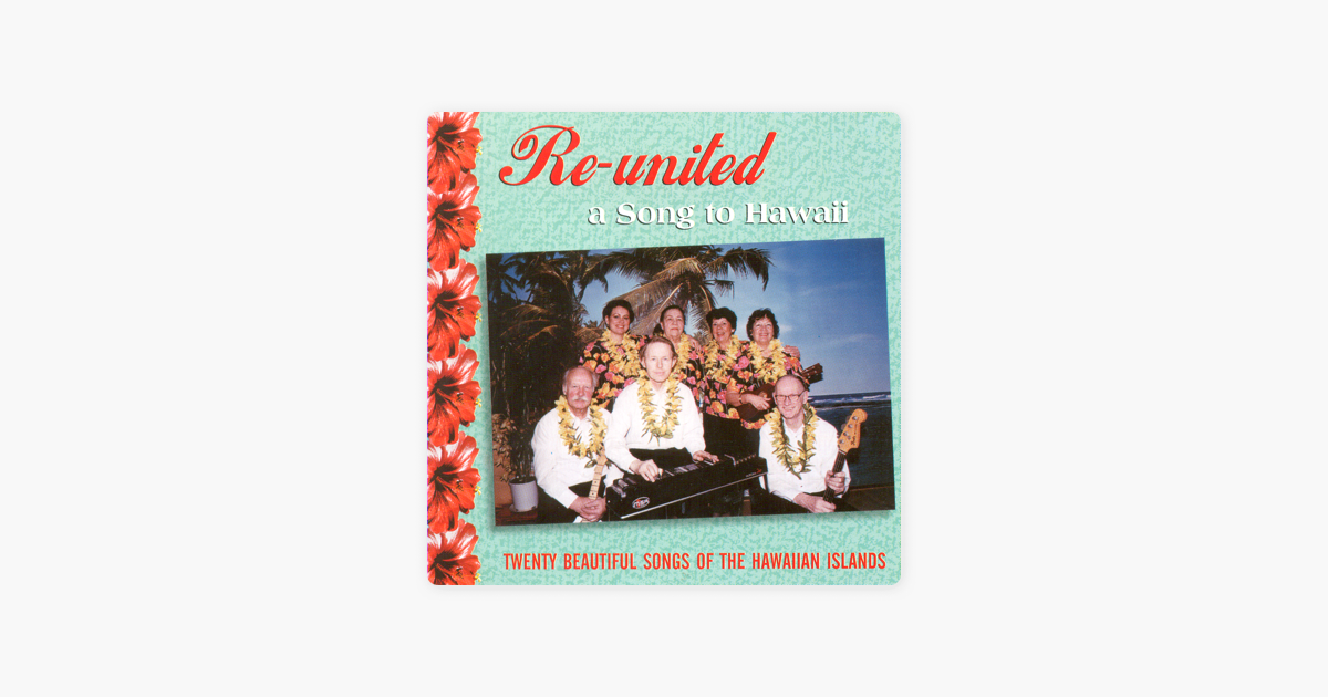 A Song To Hawaii by Reunited on Apple Music