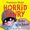 Francesca Simon - Horrid Henry Robs the Bank (Unabridged) artwork