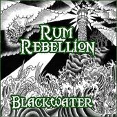 Rum Rebellion - The Grindstone