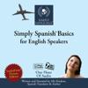 Simply Spanish Basics: For English Speakers (Unabridged) [Unabridged  Nonfiction] - Ally Hudson