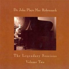 The Legendary Sessions, Vol. 2 - Dr. John Plays Mac Rebennack