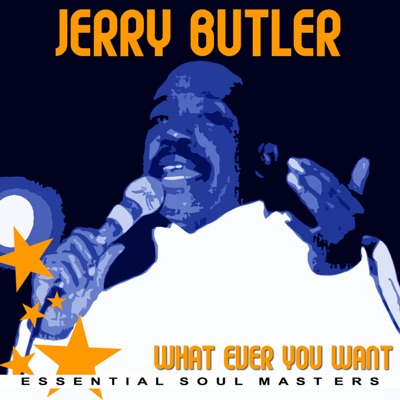 Whatever You Want - The Best of Jerry Butler - Jerry Butler