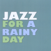Jazz for a Rainy Day - Jazz for a Rainy Day