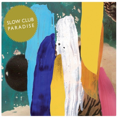 Paradise (Deluxe Edition) - Slow Club