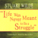 Stuart Wilde - Life Was Never Meant to Be a Struggle (Unabridged)