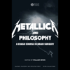 William Irwin - Metallica and Philosophy: A Crash Course in Brain Surgery (Unabridged)  artwork