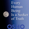 Every Human Being Is a Seeker of Truth - EP - Osho