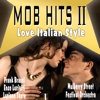 Mob Hits II - Love Italian Style - The Mulberry Street Festival Orchestra