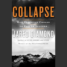 Collapse: How Societies Choose to Fail or Succeed audiobook
