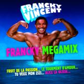 Francky Mégamix : Fruit de la passion / Le tourment d'amour / Tu veux mon zizi / Alice ça glisse