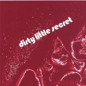 Dirty Little Secret - Last Kicks of a Drowning Man