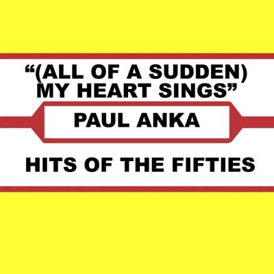 (All of a Sudden) My Heart Sings - Single - Paul Anka