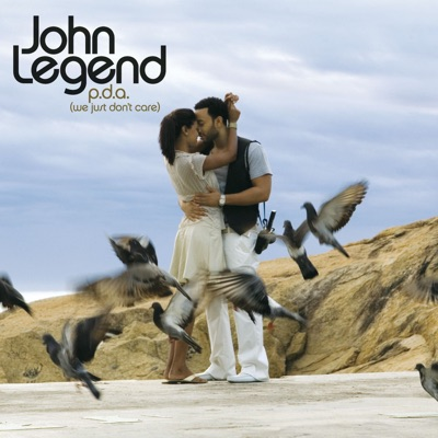 P.D.A. (We Just Don't Care) - EP - John Legend