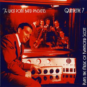 West Point Band's Quintette 7 - Quintette 7 Plays the Music of Raymond Scott