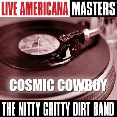 Live Americana Masters: Cosmic Cowboy - Nitty Gritty Dirt Band