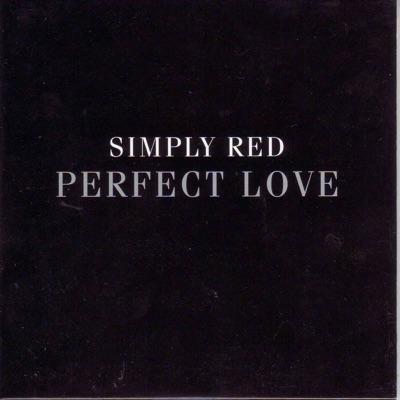 Perfect Love (Radio Version) - Single - Simply Red