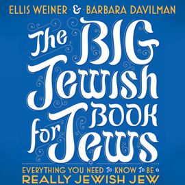 The Big Jewish Book for Jews: Everything You Need to Know to Be a Really Jewish Jew (Unabridged) audiobook