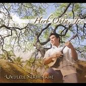 Herb Ohta, Jr. - He Aloha Mele