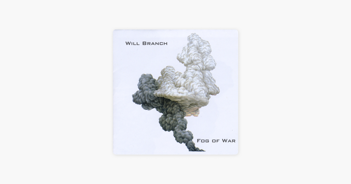 ‎Fog of War by Will Branch on iTunes