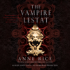 Anne Rice - The Vampire Lestat: The Vampire Chronicles, Book 2 (Unabridged)  artwork