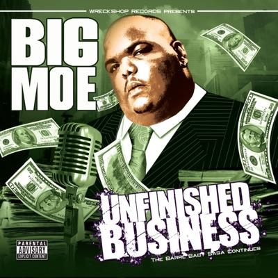 Unfinished Business - Big Moe
