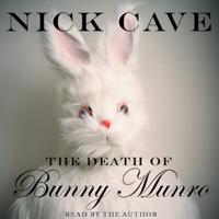 Nick Cave - The Death of Bunny Munro (Unabridged) artwork