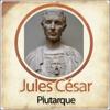 Plutarque - Jules César - Biographie d'un conquérant illustration