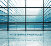 Philip Glass & The Philip Glass Ensemble - The Essential Philip Glass (Deluxe Edition)  artwork