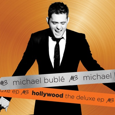 Hollywood - Deluxe EP - Michael Bublé