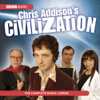 Chris Addison - Chris Addison's Civilisation (Abridged Nonfiction)  artwork