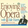 Dale Harris - Enjoying Opera With Dale Harris (Unabridged) [Unabridged  Nonfiction]  artwork