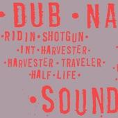 Dub Narcotic Sound System - Ridin' Shotgun (Remix)