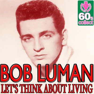 Let's Think About Living (Digitally Remastered) - Single - Bob Luman