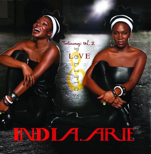 Testimony, Vol. 2: Love & Politics by India.Arie on Apple Music